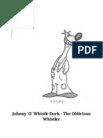 Johnny 'O' Whistle Dork - The Oblivious Whistler
