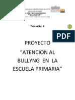 A)Producto 4 Proyecto Atencion Al Bullying