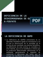 Deficiencia de La Deshidrogenasa de Glucosa 6 Fosfato