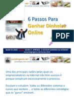 6 Passos Para Ganhar Dinheiro Online
