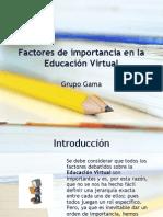 Factores de Importancia en La Educacion Virtual