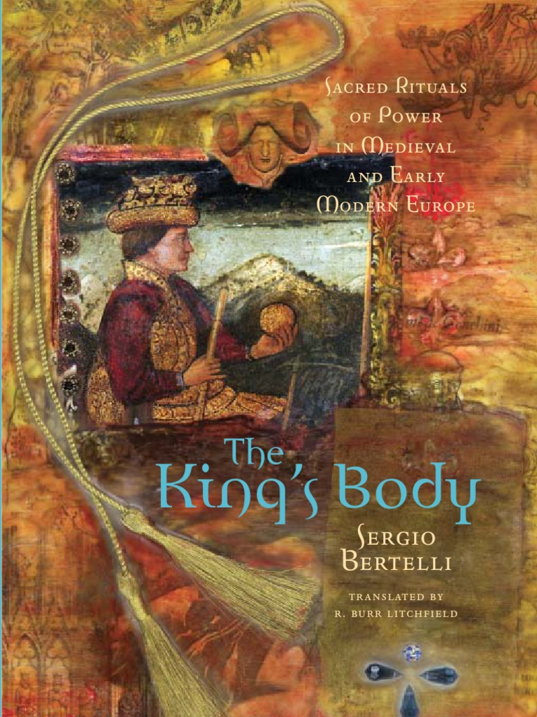 Bertelli s2001the kings body sacred rituals of power in 2001the kings body sacred rituals of power in medieval and early modern europe ethnography rituals fandeluxe Choice Image