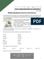 2ª Lista de Exercícios Complementares de Matemática (Raízes quadradas exatas e não exatas) Professora Michelle - 8º ano