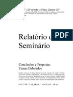 USP-FAU et alii. Seminário 'FAU USP debate o Plano Diretor SP', em 13-12-2001, na FAU-USP - Relatório de Seminário - Conclusões e propostas