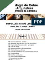 AUT190 - Tecnologia do cobre na Arquitetura - Revestimento de edifícios. 2005