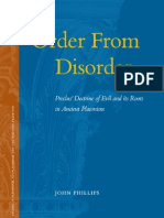 Phillips, J.-order From Disorder. Proclus' Doctrine of Evil and Its Roots in Ancient Platonism (Studies in Platonism, Neoplatonism, And the Platonic Tradition) (2007)