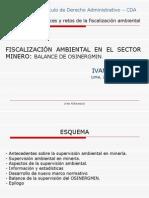 CDA - FISCALIZACIÓN AMBIENTAL EN EL SECTOR MINERO BALANCE DE OSINERGMIN Dr. Ivan Ferrando
