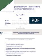 Sistemas de Avaliação do Desempenho e Reconhecimento da Qualidade para Edifícios Residenciais.