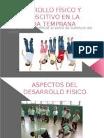 DESARROLLO FÍSICO Y COGNOSCITIVO EN LA INFANCIA TEMPRANA.pptx