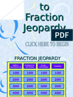 Jeopardy of Fractions
