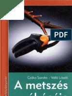 Czáka, Valló - A metszés ábécéje