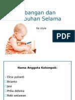 Perkembangan Dan Pertumbuhan Selama Masa Bayi