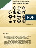 ¿CON QUÉ FIN PUDO HABER SIDO CREADA LA RELIGIÓN O NACE DE FORMA NATURAL?