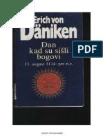 Erich Von Daniken - Dan Kad Su Sisli Bogovi