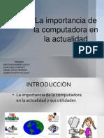laimportanciadelacomputadoraenlaactualidad-121122130419-phpapp01