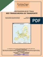 Evaluación Económica de la Y Vasca. RED TRANSEUROPEA DE TRANSPORTE (Es) Economic Evaluation of the Basque High-Speed. TRANSEUROPEAN TRANSPORT NETWORK (Es) Euskal Yren ekonomi ebaluazioa. GARRAIORAKO SARE TRANSEUROPARRA (Es)