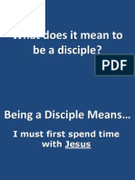 February 17, 2013 What Does It Mean to Be a Disciple