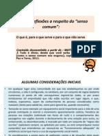 ALGUMAS REFLEXÕES ACERCA DO SENSO COMUM