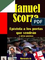 MANUEL SCORZA - EPÍSTOLA A LOS POETAS QUE VENDRÁN Y OTROS POEMAS