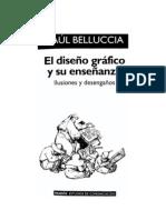 BELLUCIA, RAUL - EL DISEÑO GRÁFICO Y SU ENSEÑANZA