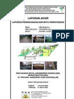 Laporan Akhir Perencanaan Dan Nota Perhitungan, Penyusunan Detail Engineering Design (Ded) Infrastruktur Desa Di Provinsi Nanggroe Aceh Darussalam (Desa Deah Raya)