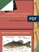 Caracterizarea Merceologica a Pestelui Si a Produselor Din Peste.