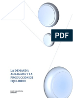 LA DEMANDA AGREGADA Y LA PRODUCCIÓN DE EQUILIBRIO