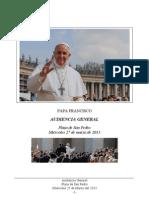 Papa Francisco - Audiencia General - Plaza de San Pedro - Miércoles 27 de Marzo del 2013