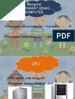 KELAS 1-Perangkat Keras Komputer