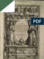 1617 Alessandro Barone de GROOTE Neovallia Dialogo ... nel quale con nuovo forma di fortificare Piazze s'esclude il modo del fare fortezze alla Regale, come quelle che sono di poco contrasto, Monaco 1617. Giornate I-XIX