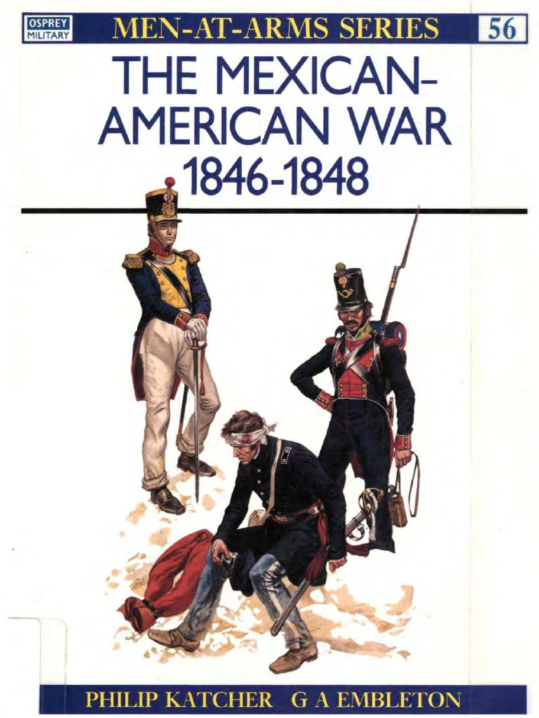 Osprey Men At Arms 056 The Mexican American War 1846 1848 1976 So Good Animal 400 G Bm 609013 00ed Oef 812 Musket Company Military Unit