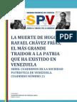 LA  MUERTE DE HUGO RAFAEL CHAVEZ FRIAS, EL MÁS GRANDE TRAIDOR A  LA PATRIA QUE HA EXISTIDO EN VENEZUELA
