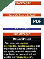 AULA 07 - GEOGRAFIA - URBANIZAÇÃO-02 - PROF JAKES PAULO