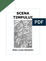Scena Timpului - Radu Lucian Alexandru