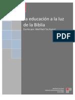 LA EDUCACION A LA LUZ DE LA BIBLIA  ABEL RAUL TEC KUMUL.pdf