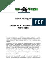 Heidegger, Martin - Quien Es El Zaratusta de Nietzsche