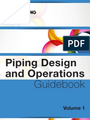 Piping Design and Operations Guideobook_Volume 1(1) pdf | Pipe