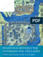 118573110 Byzantium Between the Ottomans and the Latins