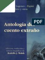 Antologia Del Cuento Extrano Borges Lugones Papini Tolstoi y Otros PDF