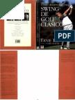 Como Desarrollar Un Swing de Golf Clasico Ernie Els