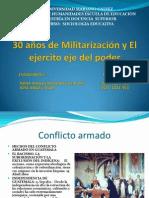 30 años de Militarización y El ejercito eje del poder