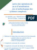 Gestion réactive des opérations de maintien et d'actualisation réglementaire et technologique des systèmes complexes