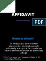 What is an AFFIDAVIT?