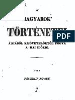 Péczely József  - A Magyarok Történetei.Az Árpád ház kihalásától a mohácsi vészig. ( 1837 )