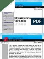 El Guzmanato 1870-1888