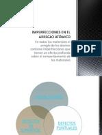 IMPERFECCIONES EN EL ARREGLO ATÓMICO
