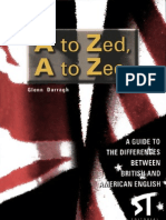 A to Zed, A to Zee - A Guide to the Differences Between British and American English.[Glenn Darragh]