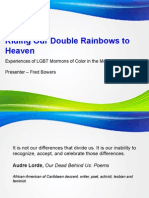 Riding Our Double Rainbows to Heaven