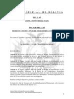 Ley 305 Se declara como prioridad e interés de Bolivia implementar planes, programas y proyectos que busquen optimizar el uso racional y eficiente de la energía, preservando el medio ambie