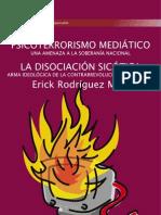 Psicoterrorismo Mediático- La disociación Psicótica, Arma  ideólogica contra la Revolución Bolivariana